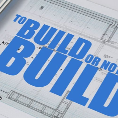 To Build Or Not To Build <br> Series 1